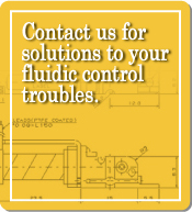 Click here for solutions to your fluidic control troubles.